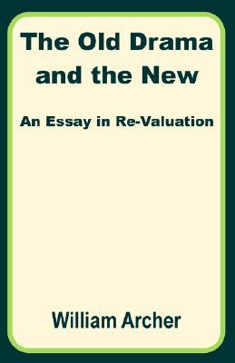The Old Drama and the New: An Essay in Re-Valuation