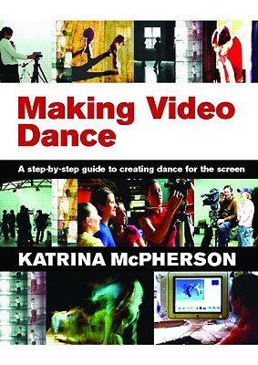 Making Video Dance: A Practical Introduction