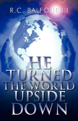 He Turned the World Upside Down