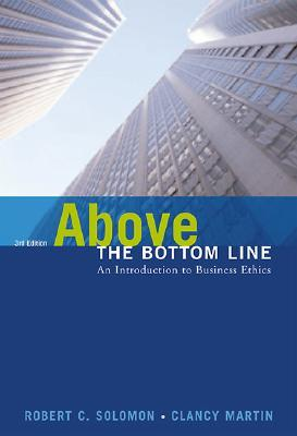Above the Bottom Line: An Introduction to Business Ethics