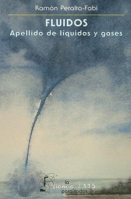 Fluidos: Apellido de líquidos y gases
