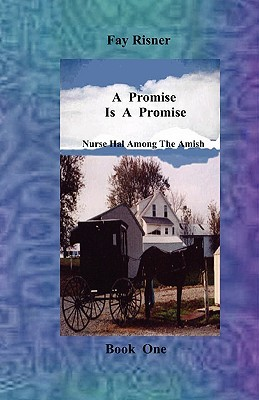 A Promise Is A Promise by Fay Risner