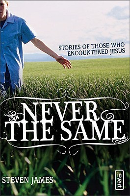 Never the Same: Stories of Those Who Encountered Jesus (invert)