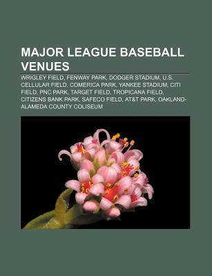 Major League Baseball Venues: Wrigley Field, Fenway Park, Dodger Stadium, U.S. Cellular Field, Comerica Park, Yankee Stadium, Citi Field