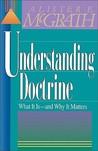 Understanding Doctrine by Alister E. McGrath