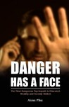 Danger Has a Face...