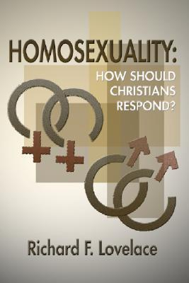 Homosexuality: How Should Christians Respond?