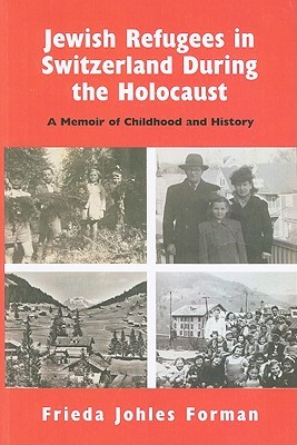 jewish-refugees-in-switzerland-during-the-holocaust-a-memoir-of-childhood-and-history