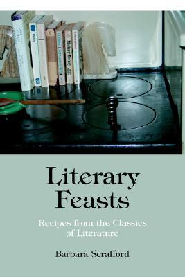 Literary Feasts: Recipes from the Classics of Literature