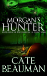 Morgan's Hunter (The Bodyguards Of L.A. County, #1)