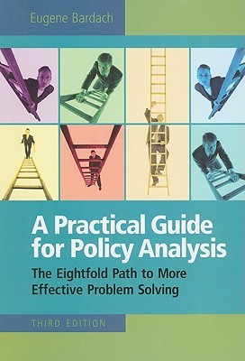 A Practical Guide for Policy Analysis by Eugene Bardach