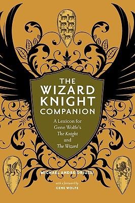 The Wizard Knight Companion by Michael Andre-Driussi