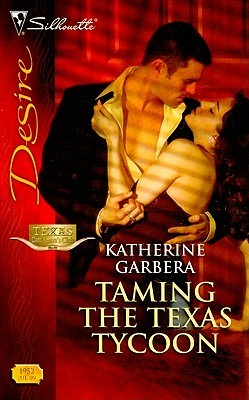Taming the Texas Tycoon by Katherine Garbera