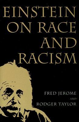 Einstein on Race and Racism: Einstein on Race and Racism, First Paperback Edition