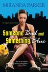 Someone Bad and Something Blue (Angel Crawford Series, #2)