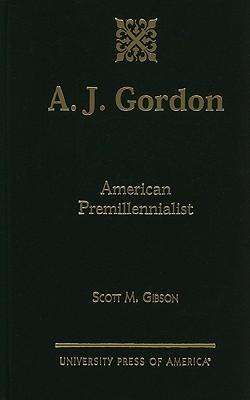 A.J. Gordon: American Premillennialist