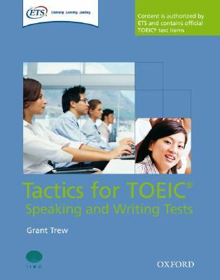 Tactics for TOEIC Speaking and Writing Tests [With 2 CDs and Key and Tapescripts]