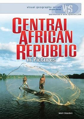 Central African Republic in Pictures by Matt Doeden