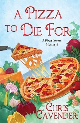 A Pizza To Die For (Pizza Lovers, #3)