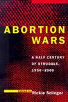 Abortion Wars: A Half Century of Struggle, 1950–2000