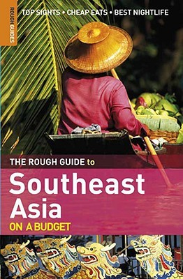 The Rough Guide to Southeast Asia on a Budget by Laura Bennitt