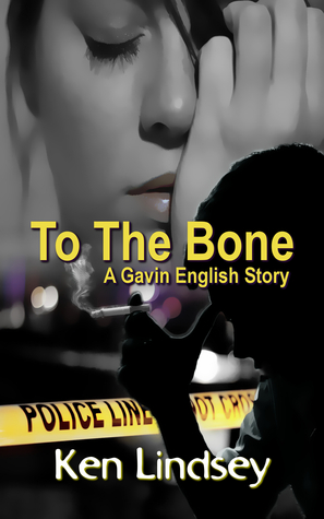 To the Bone (Gavin English, #1)