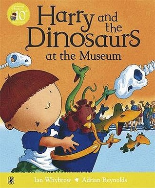 Harry and the Dinosaurs at the Museum