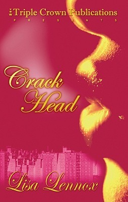 Crackhead by Lisa Lennox