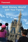 Frommer's Walt Disney World With Your Family