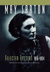 May Sarton: Selected Letters, 1915-1954