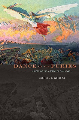 Dance of the Furies by Michael S. Neiberg