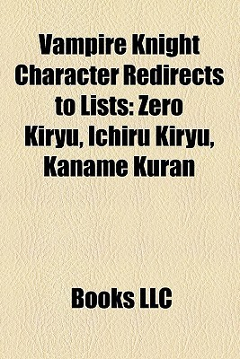 Vampire Knight Character Redirects to Lists: Zero Kiryu, Ichiru Kiryu, Kaname Kuran