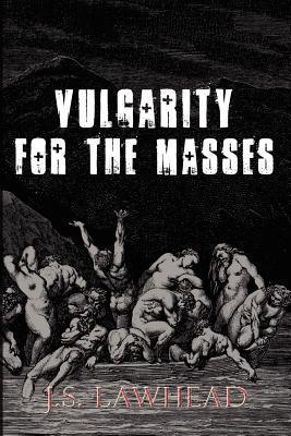 Vulgarity for the Masses