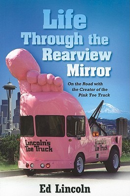 Life Through the Rearview Mirror: On the Road with the Creator of the Pink Toe Truck