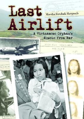 Last Airlift by Marsha Forchuk Skrypuch