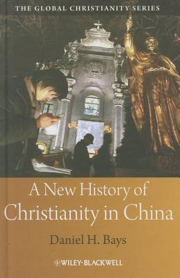 New History of Christianity in China by Daniel H. Bays