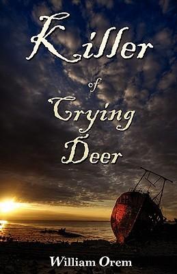 Killer of Crying Deer by William Orem