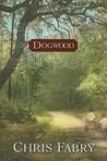 Dogwood by Chris Fabry