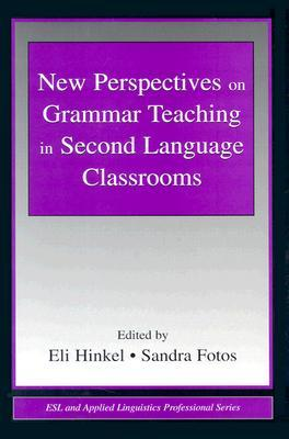 new-perspectives-on-grammar-teaching-in-second-language-classrooms