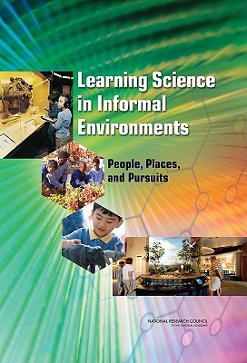 Learning Science in Informal Environments: People, Places, and Pursuits