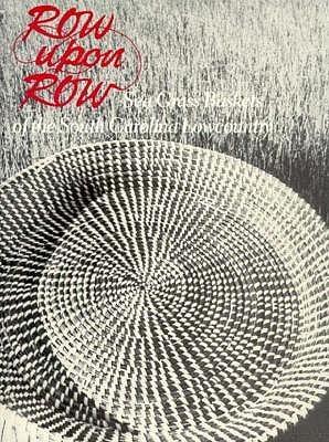 Row Upon Row: Sea Grass Baskets of the South Carolina Lowcountry