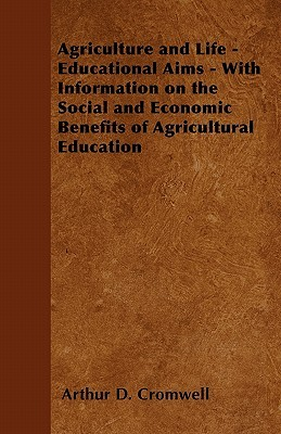 Agriculture and Life - Educational Aims - With Information on the Social and Economic Benefits of Agricultural Education