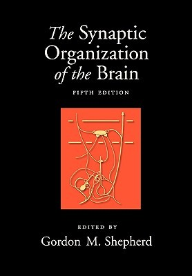 The Synaptic Organization of the Brain por Gordon M. Shepherd PDF MOBI 978-0195159561