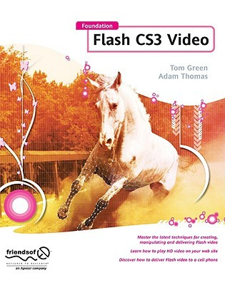 Foundation Flash CS3 Video by Tom Green