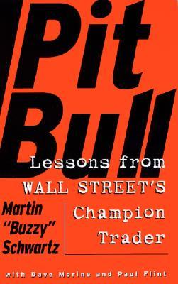 Pit Bull Lessons From Wall Street S Champion Day Trader By Martin