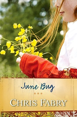 June Bug by Chris Fabry