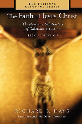 The faith of jesus christ the narrative substructure of galatians 3 693764 fandeluxe Image collections