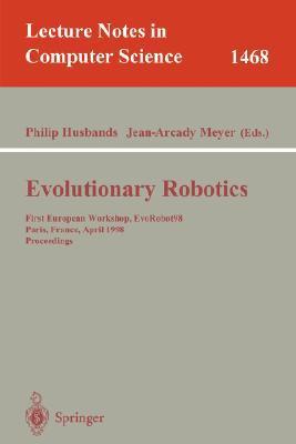 Evolutionary Robotics: First European Workshop, Evorobot 98, Paris, France, April 16-17, 1998, Proceedings