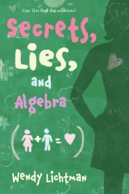 Secrets, Lies, and Algebra by Wendy Lichtman