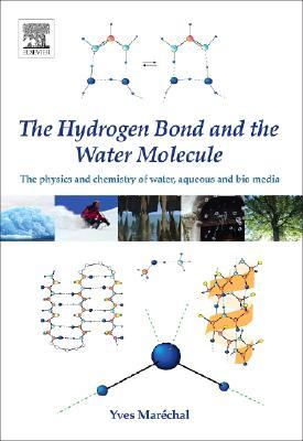 The Hydrogen Bond and the Water Molecule: The Physics and Chemistry of Water, Aqueous and Bio Media